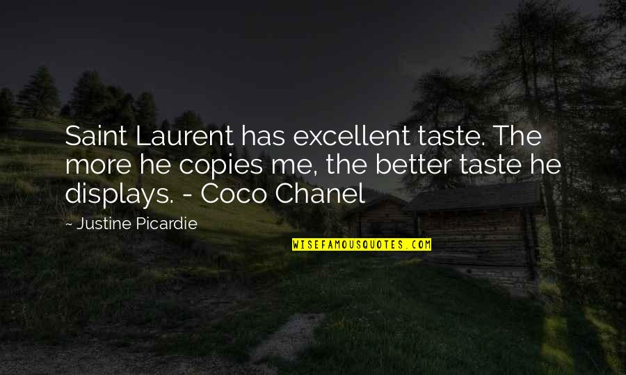Displays Quotes By Justine Picardie: Saint Laurent has excellent taste. The more he