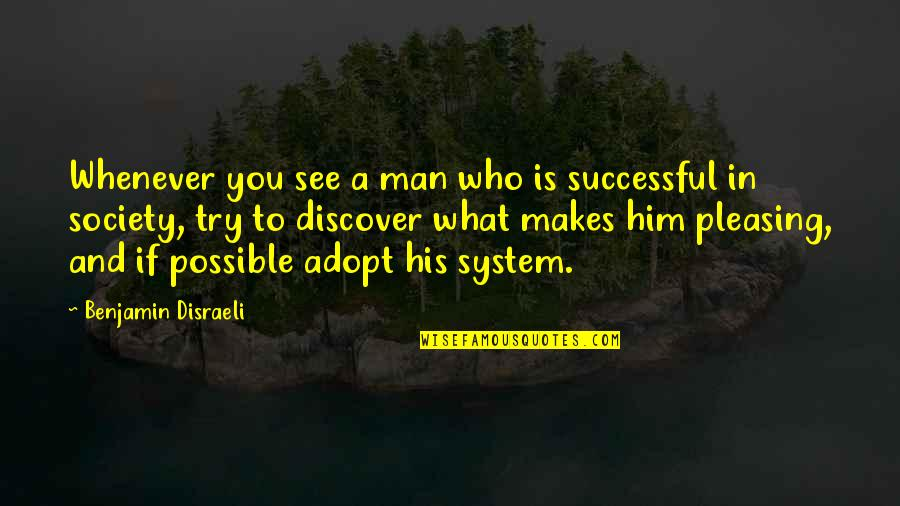 Disraeli Quotes By Benjamin Disraeli: Whenever you see a man who is successful