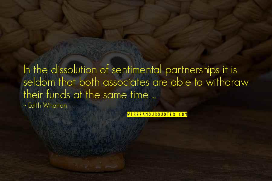 Dissolution Quotes By Edith Wharton: In the dissolution of sentimental partnerships it is