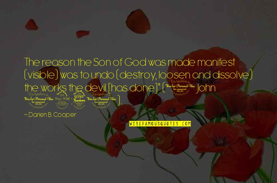 Dissolve Quotes By Darien B. Cooper: The reason the Son of God was made