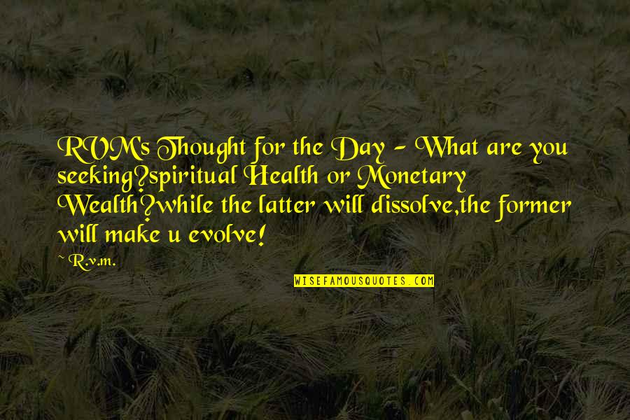 Dissolve Quotes By R.v.m.: RVM's Thought for the Day - What are