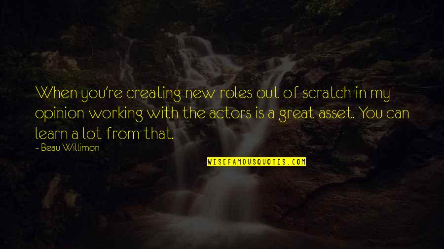 Distance Christina Perri Quotes By Beau Willimon: When you're creating new roles out of scratch