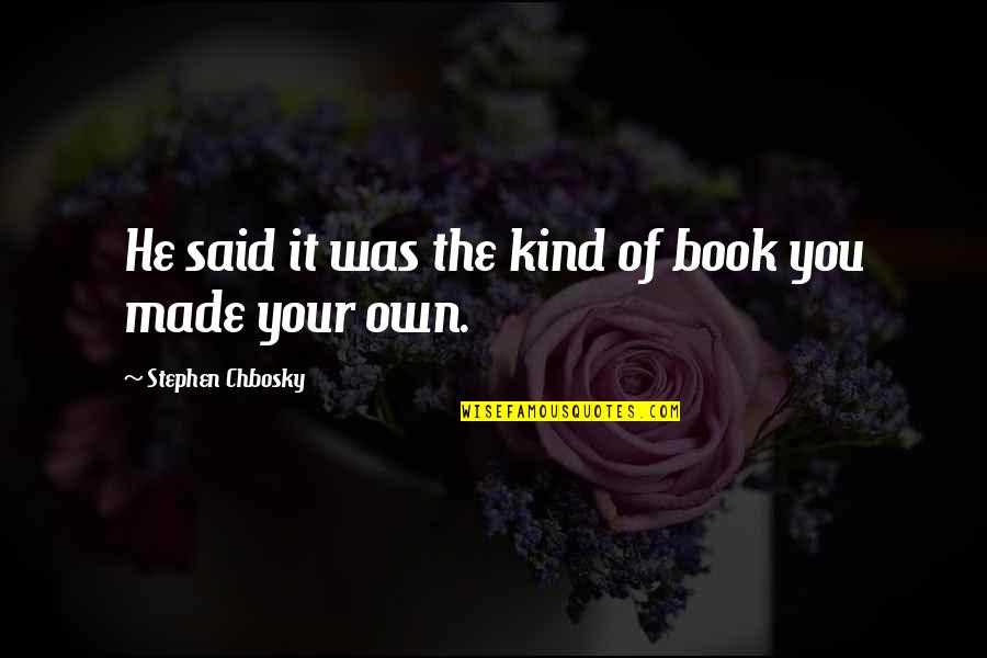 Distance Christina Perri Quotes By Stephen Chbosky: He said it was the kind of book