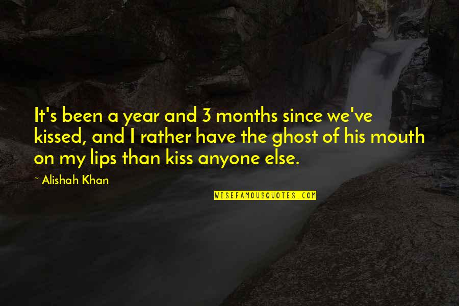 Distance Love Quotes By Alishah Khan: It's been a year and 3 months since