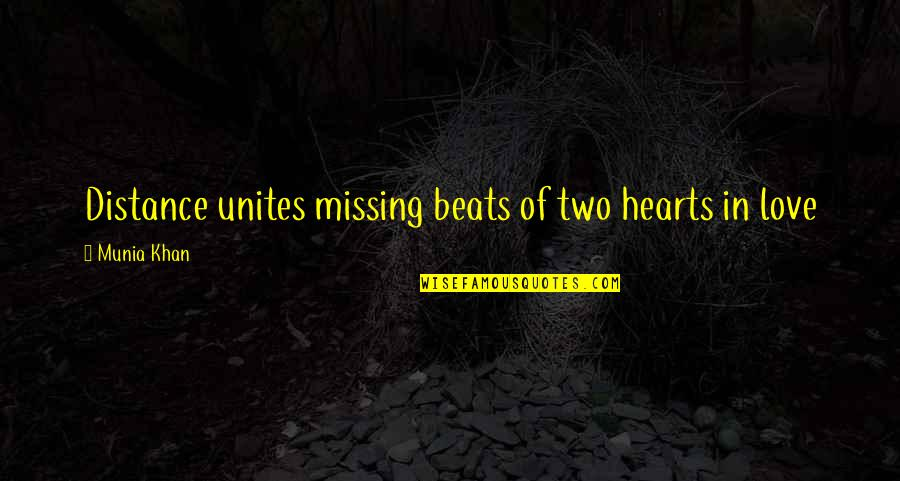 Distance Love Quotes By Munia Khan: Distance unites missing beats of two hearts in