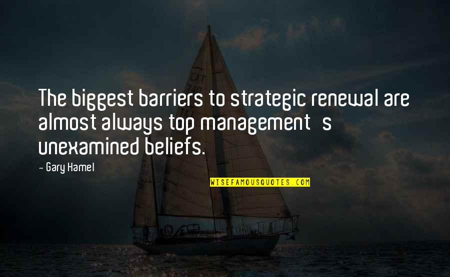 Diuretics Quotes By Gary Hamel: The biggest barriers to strategic renewal are almost