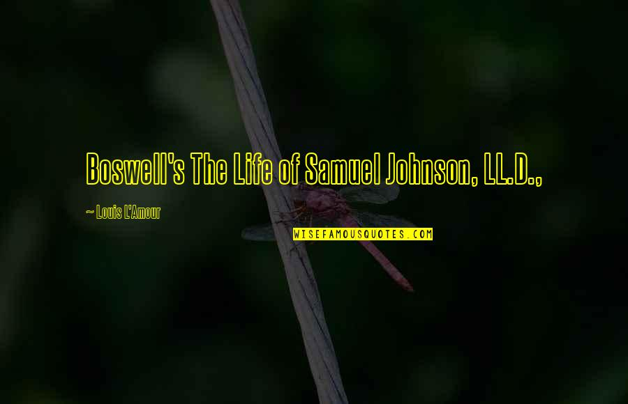 Diuretics Quotes By Louis L'Amour: Boswell's The Life of Samuel Johnson, LL.D.,