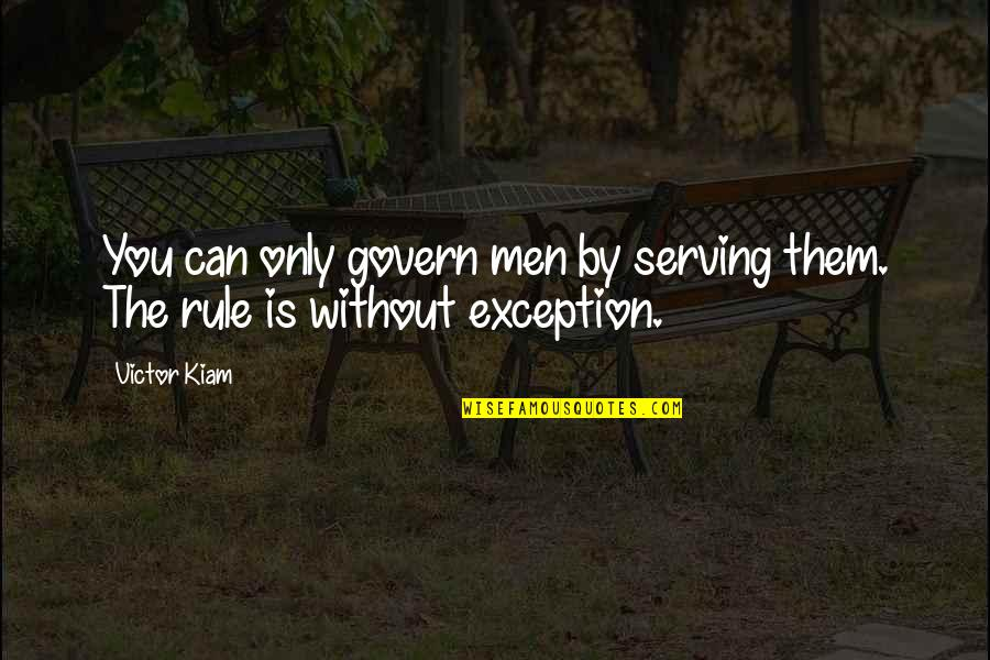 Diuretics Quotes By Victor Kiam: You can only govern men by serving them.