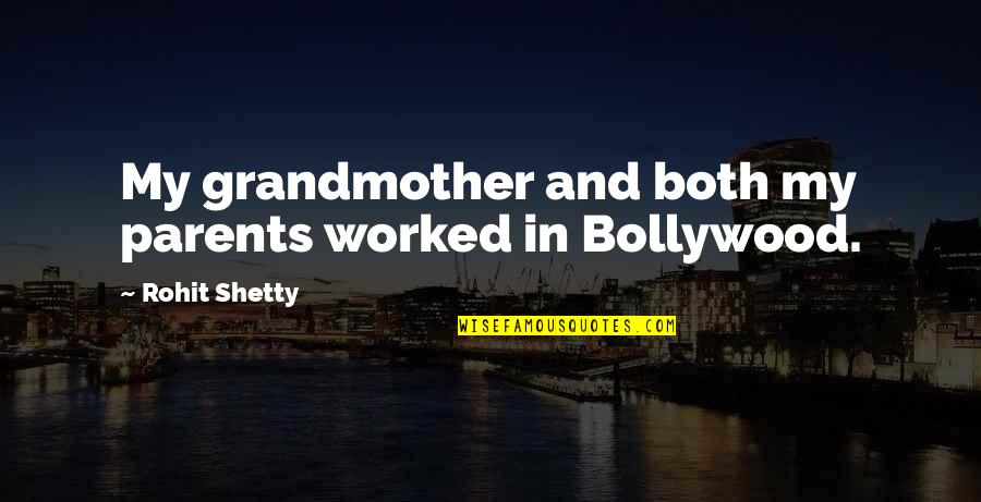 Dive Head First Quotes By Rohit Shetty: My grandmother and both my parents worked in