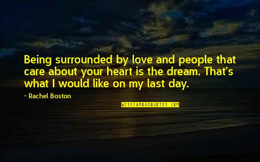 Divergent Movie Peter Quotes By Rachel Boston: Being surrounded by love and people that care