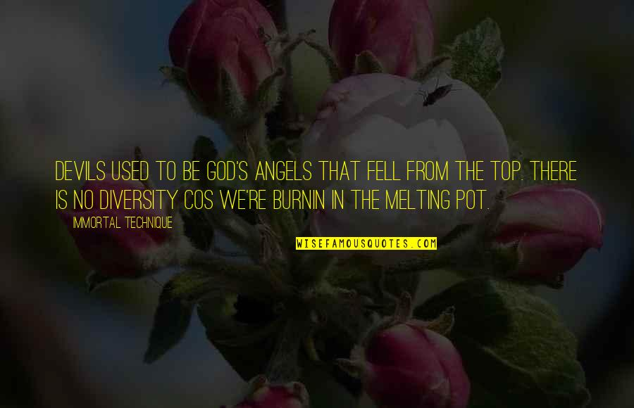 Diversity In The Us Quotes By Immortal Technique: Devils used to be God's angels that fell