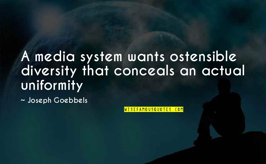 Diversity In The Us Quotes By Joseph Goebbels: A media system wants ostensible diversity that conceals