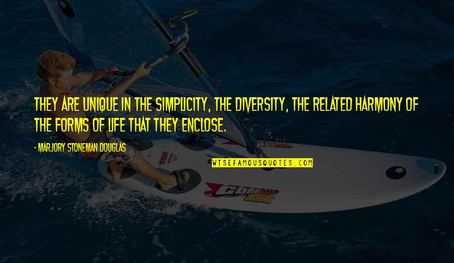 Diversity In The Us Quotes By Marjory Stoneman Douglas: They are unique in the simplicity, the diversity,