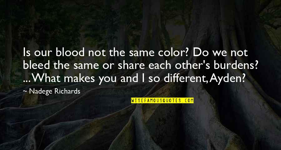 Diversity In The Us Quotes By Nadege Richards: Is our blood not the same color? Do