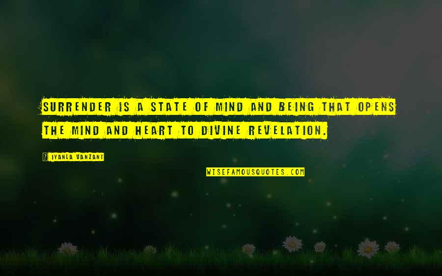 Divine Revelation Quotes By Iyanla Vanzant: Surrender is a state of mind and being