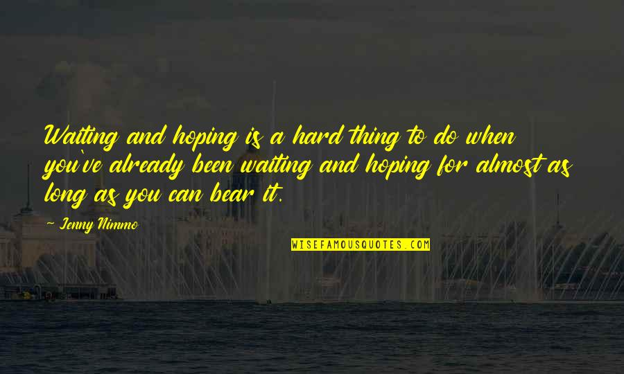Divines Quotes By Jenny Nimmo: Waiting and hoping is a hard thing to