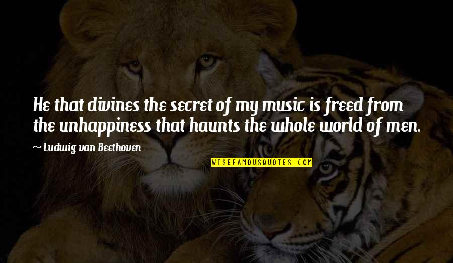 Divines Quotes By Ludwig Van Beethoven: He that divines the secret of my music