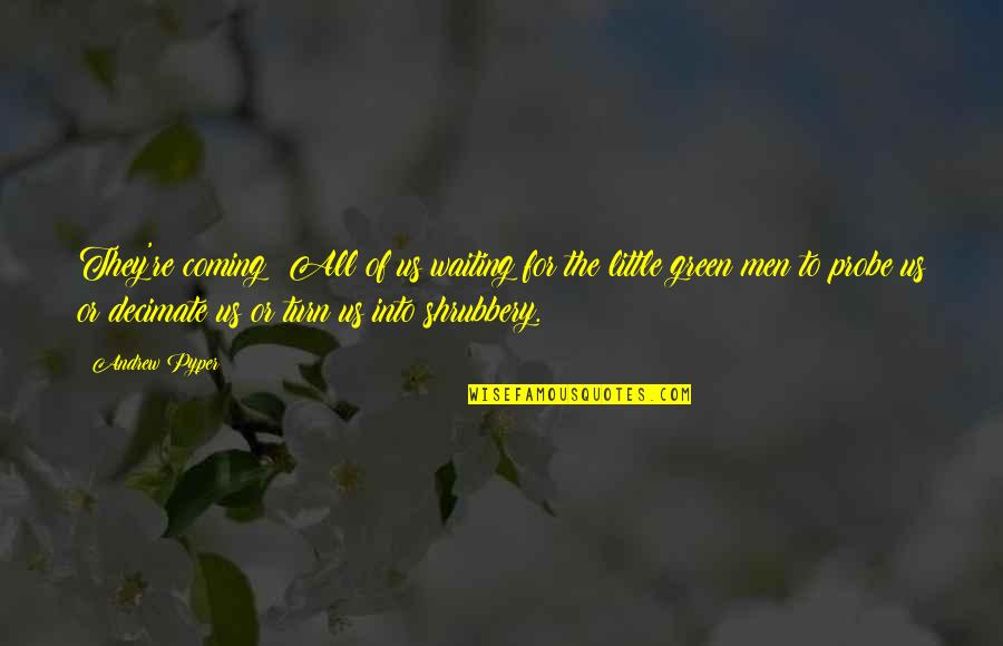 Diwali 2013 Funny Quotes By Andrew Pyper: They're coming! All of us waiting for the