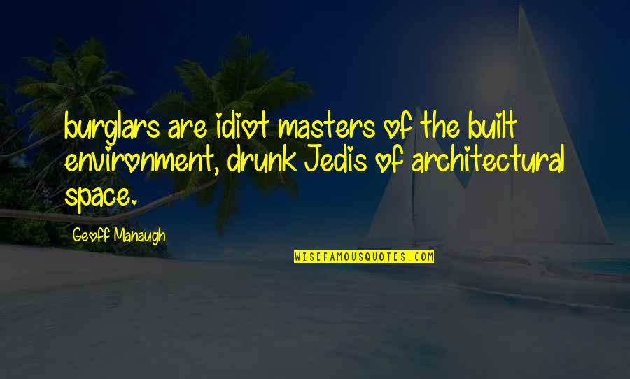 Diwali 2013 Funny Quotes By Geoff Manaugh: burglars are idiot masters of the built environment,
