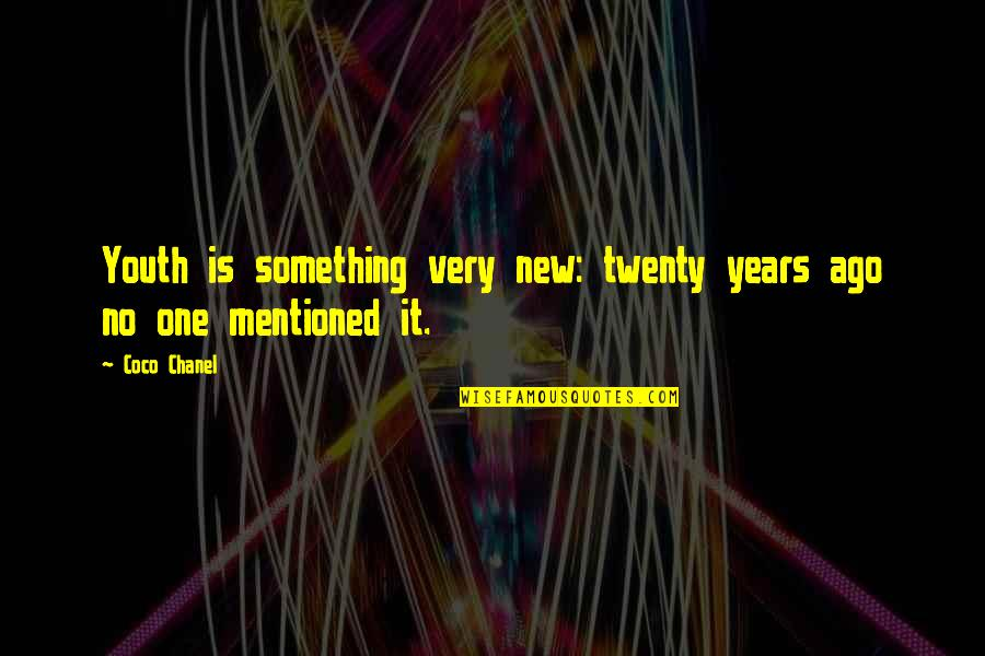 Diwali And Dhanteras Quotes By Coco Chanel: Youth is something very new: twenty years ago