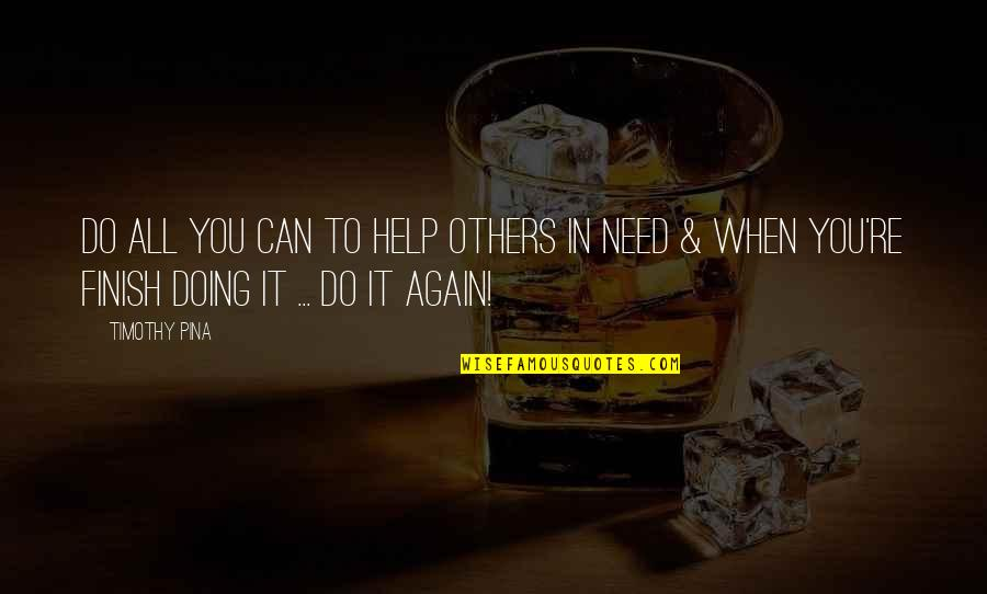 Diwali And Dhanteras Quotes By Timothy Pina: Do all you can to help others in