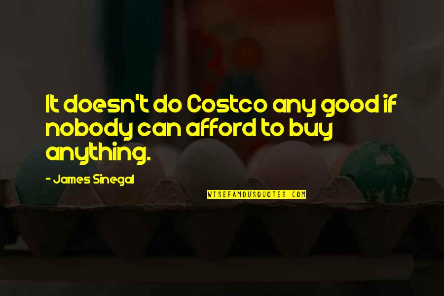 Diwali Wishes Short Quotes By James Sinegal: It doesn't do Costco any good if nobody