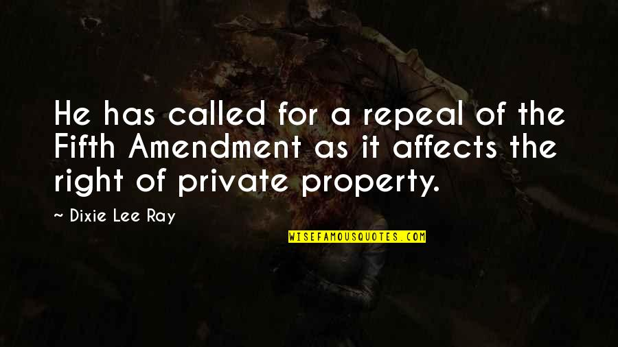 Dixie Quotes By Dixie Lee Ray: He has called for a repeal of the