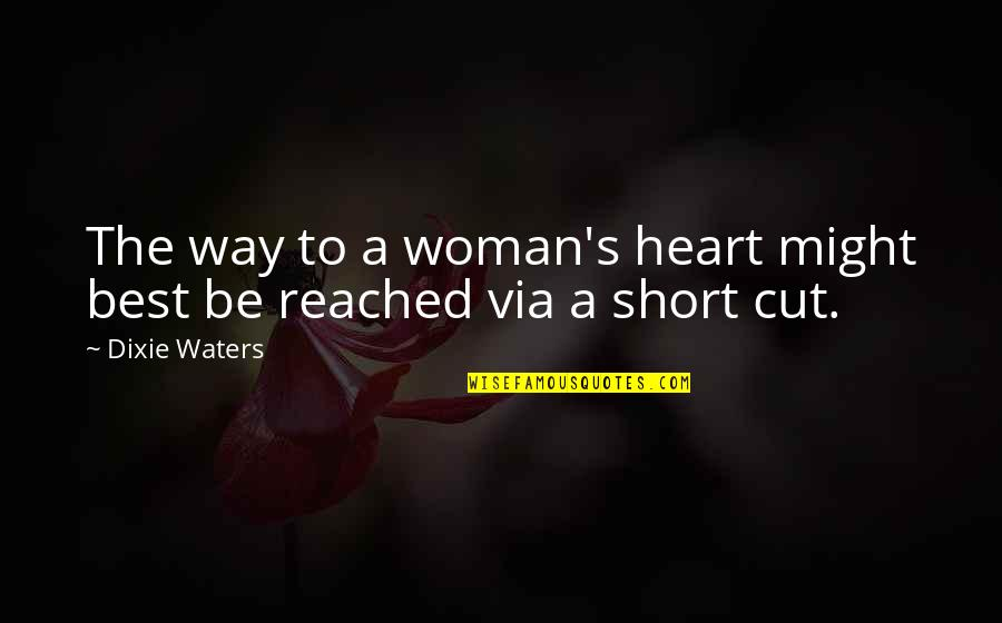 Dixie Quotes By Dixie Waters: The way to a woman's heart might best