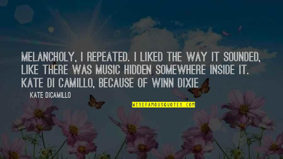 Dixie Quotes By Kate DiCamillo: Melancholy, I repeated. I liked the way it