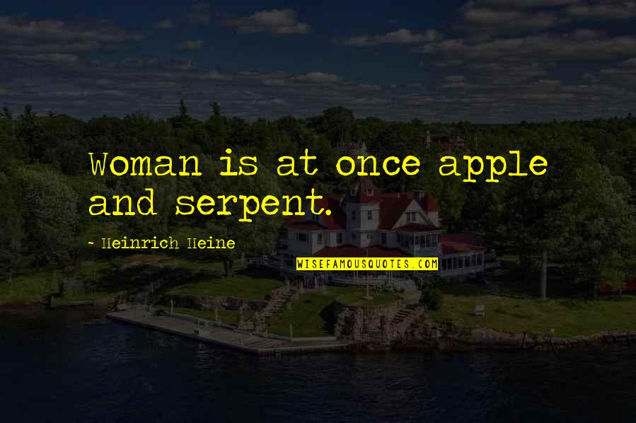Diya Aur Baati Hum Quotes By Heinrich Heine: Woman is at once apple and serpent.