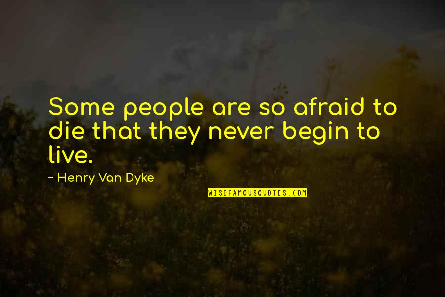 Diya Aur Baati Hum Quotes By Henry Van Dyke: Some people are so afraid to die that
