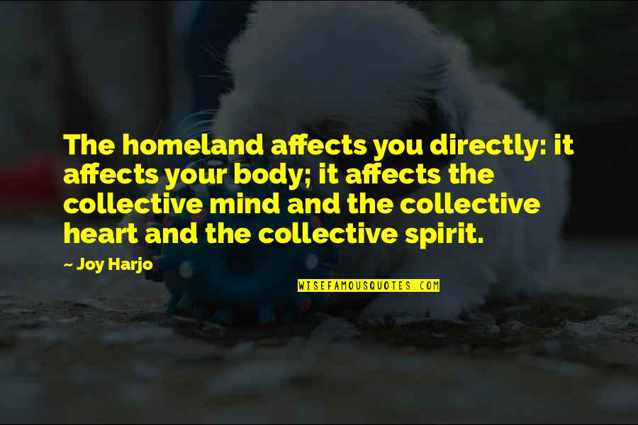 Diya Aur Baati Hum Quotes By Joy Harjo: The homeland affects you directly: it affects your