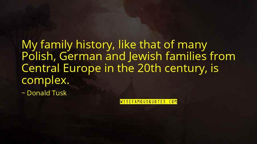 Dj Chacha 101.9 Quotes By Donald Tusk: My family history, like that of many Polish,
