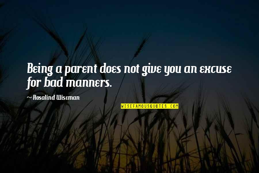 Dj Chacha 101.9 Quotes By Rosalind Wiseman: Being a parent does not give you an