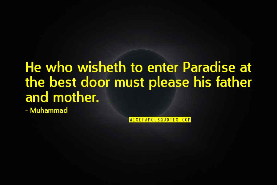 Dj Ez Quotes By Muhammad: He who wisheth to enter Paradise at the