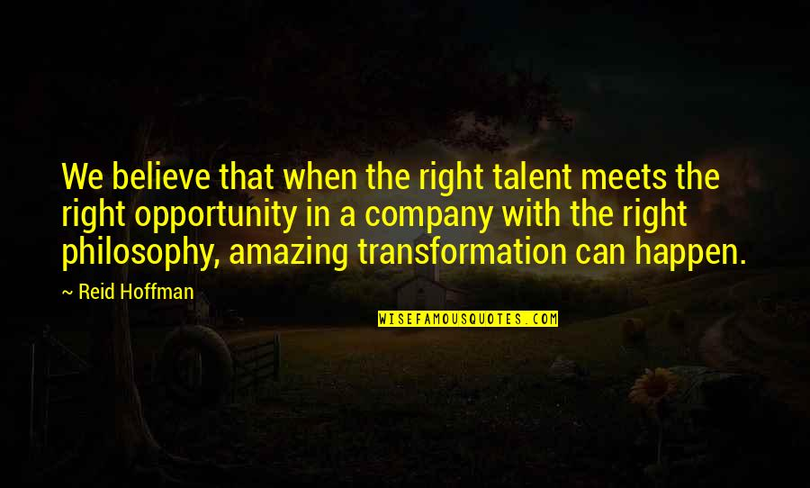 Dj Sasha Quotes By Reid Hoffman: We believe that when the right talent meets