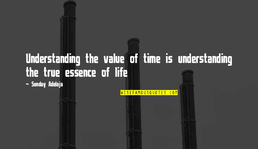 Dlisted Best Quotes By Sunday Adelaja: Understanding the value of time is understanding the
