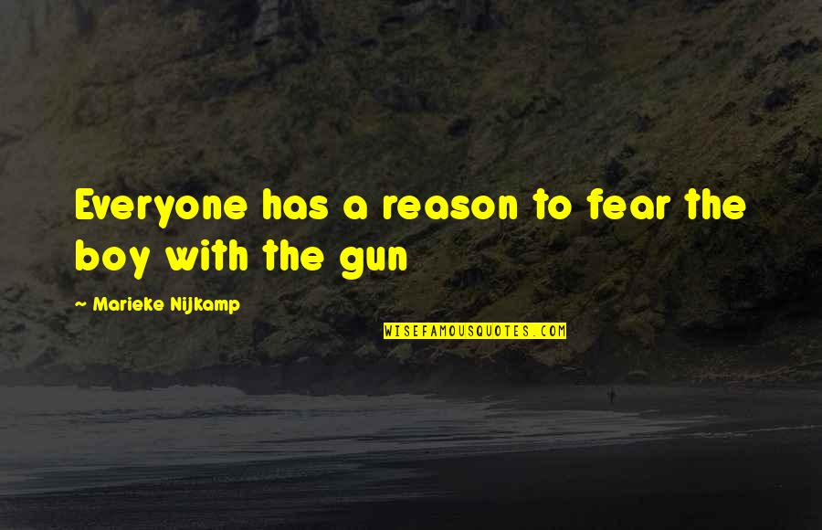 Dna Rapper Quotes By Marieke Nijkamp: Everyone has a reason to fear the boy