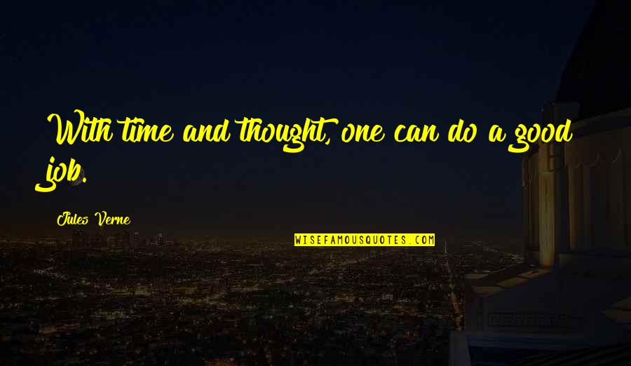 Do A Good Job Quotes By Jules Verne: With time and thought, one can do a