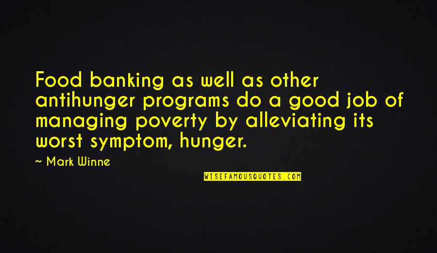 Do A Good Job Quotes By Mark Winne: Food banking as well as other antihunger programs