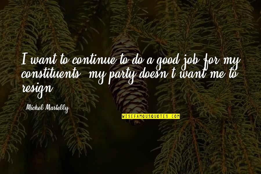 Do A Good Job Quotes By Michel Martelly: I want to continue to do a good