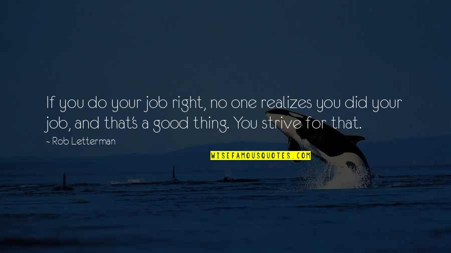 Do A Good Job Quotes By Rob Letterman: If you do your job right, no one