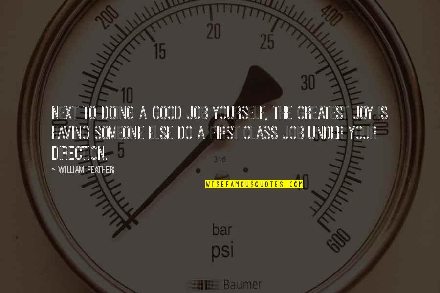 Do A Good Job Quotes By William Feather: Next to doing a good job yourself, the