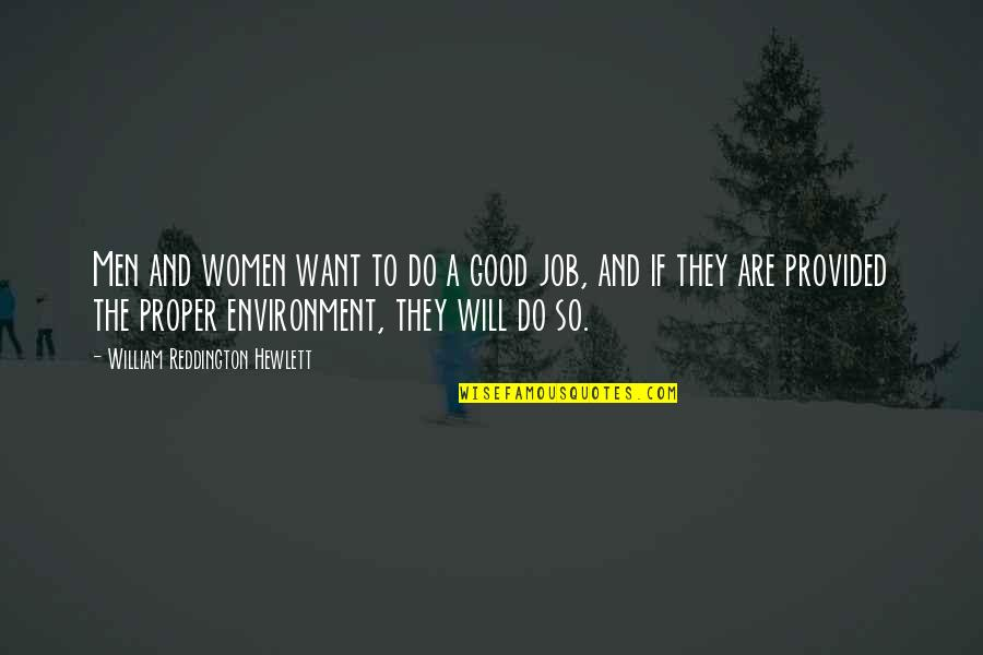 Do A Good Job Quotes By William Reddington Hewlett: Men and women want to do a good