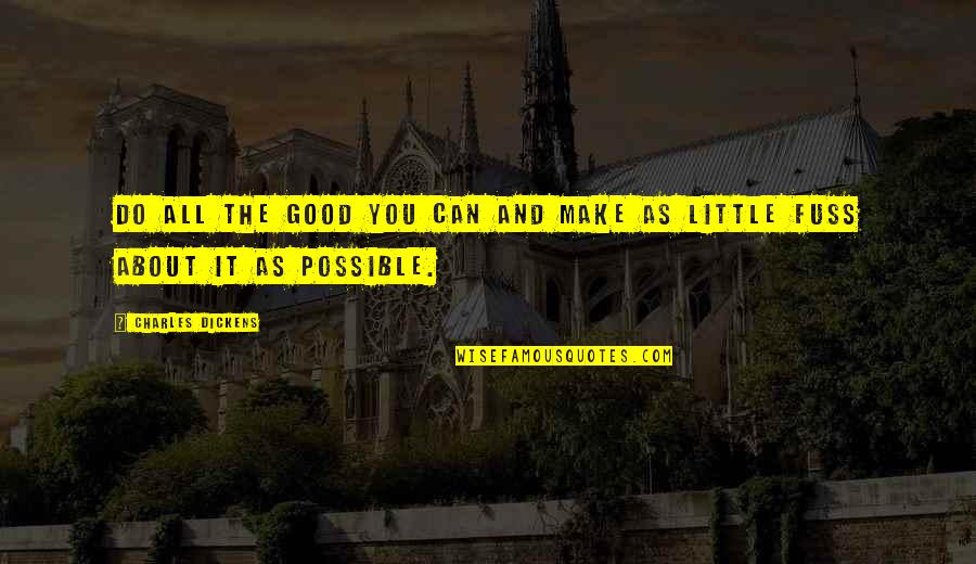 Do All The Good You Can Quotes By Charles Dickens: Do all the good you can and make