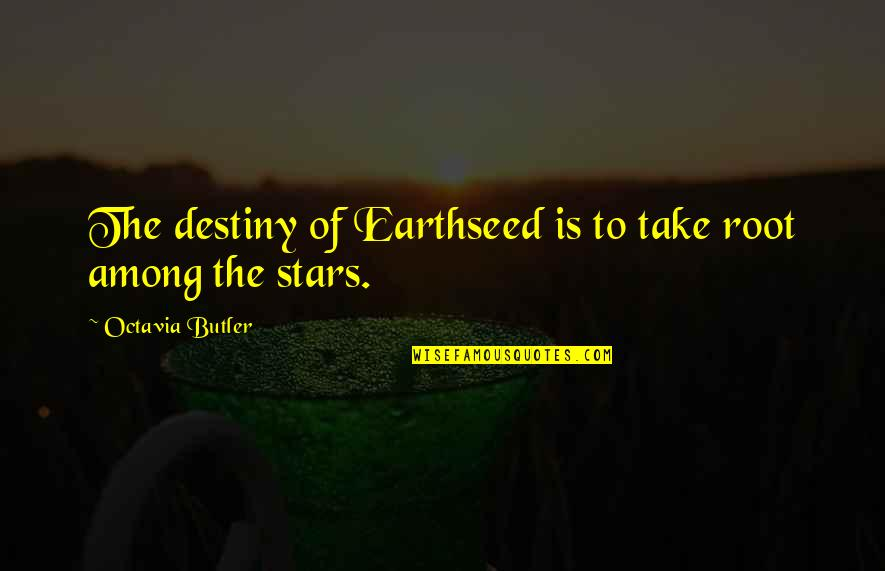 Do Book Reviews Need Quotes By Octavia Butler: The destiny of Earthseed is to take root