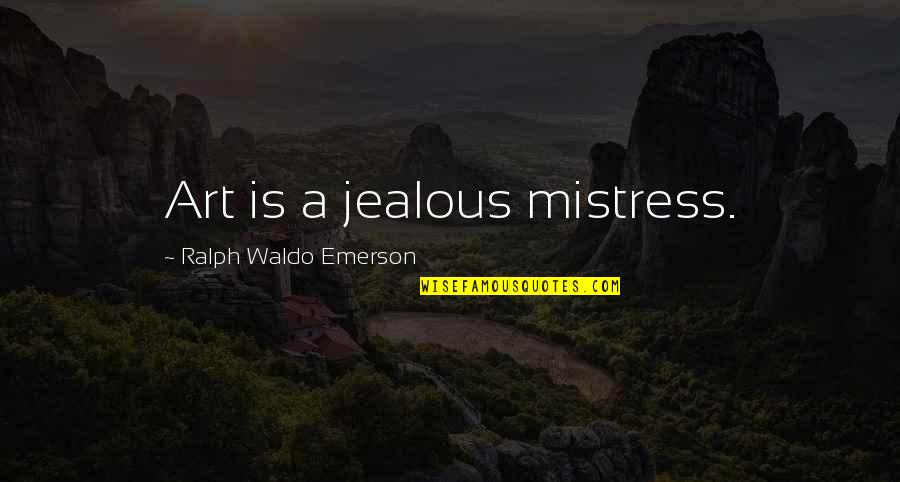 Do Book Reviews Need Quotes By Ralph Waldo Emerson: Art is a jealous mistress.