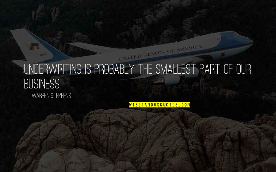 Do Book Reviews Need Quotes By Warren Stephens: Underwriting is probably the smallest part of our