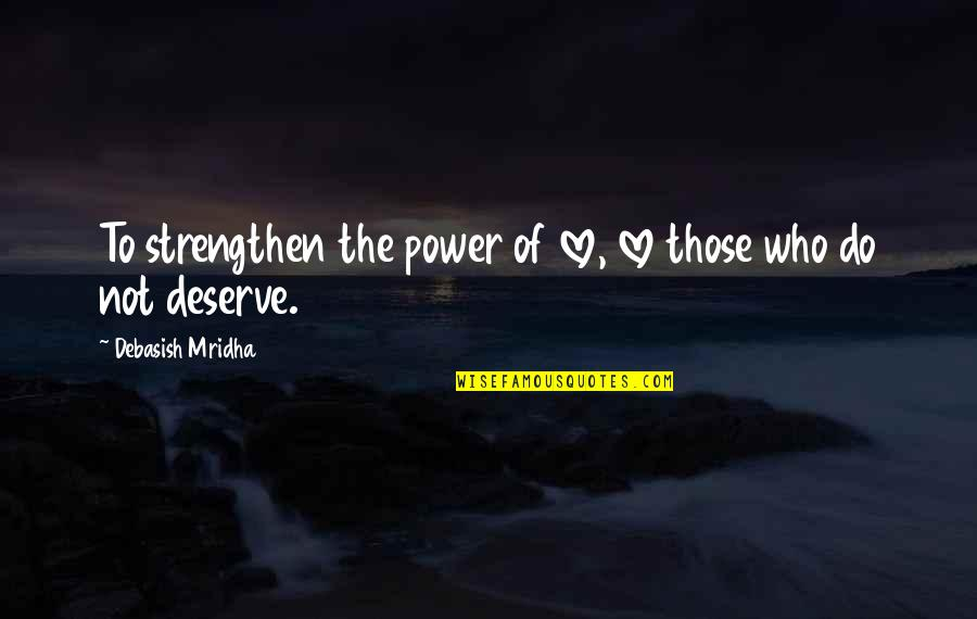 Do I Deserve Love Quotes Top 36 Famous Quotes About Do I Deserve Love