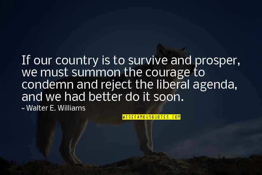 Do It Better Quotes By Walter E. Williams: If our country is to survive and prosper,